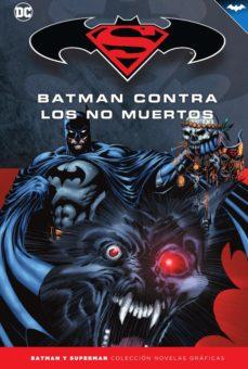 Descargas de audiolibros gratis para computadora BATMAN Y SUPERMAN - COLECCION NOVELAS GRAFICAS Nº 73: BATMAN CONTRA LOS NO MUERTOS 9788417827649 in Spanish