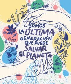 Milanostoriadiunarinascita.it Somos La Ultima Generacion Que Puede Salvar El Planeta Image