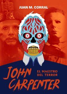 Ebooks para descargas gratuitas JOHN CARPENTER: EL MAESTRO DEL TERROR  de JUAN MANUEL CORRAL 9788417956349