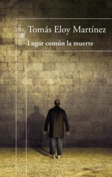 Descarga de libros de código abierto. LUGAR COMÚN LA MUERTE 9788420418049 de TOMAS ELOY MARTINEZ