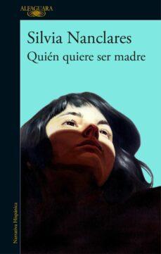 Padella.mx Quién Quiere Ser Madre Image