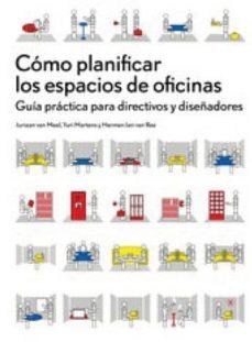 como planificar los espacios de oficina: guia practica para direc tivos y diseñadores-yurl martens-juriaan van meel-9788425224249