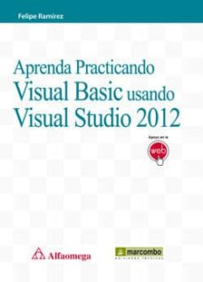 aprenda practicando visual basic usando visual studio 2012-felipe ramirez-9788426720849