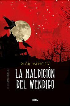 Resultado de imagen de La maldición del Wendigo (El monstrumólogo II) Rick Yancey