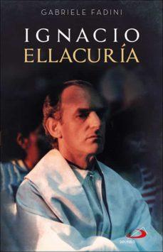 Libros de audio descargables franceses IGNACIO ELLACURÍA (Spanish Edition) 9788428557849 de GABRIELE FADINI PDB