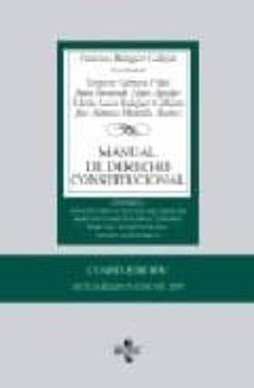 Upgrade6a.es Manual De Derecho Constitucional (4ª Ed.) (Vol. I): Constitucion Y Fuentes Del Derecho. Derecho Constitucional Europeo. Tribunal Constitucional. Estado Autonomico Image