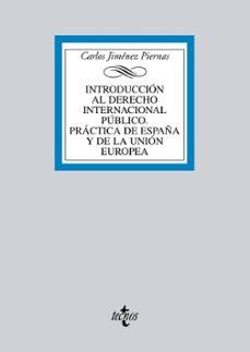 Descargar INTRODUCCION AL DERECHO INTERNACIONAL PUBLICO: PRACTICA DE ESPAÃ'A Y DE LA UNION EUROPEA gratis pdf - leer online