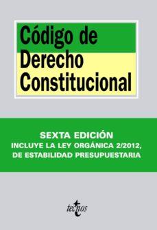 Emprende2020.es Codigo De Derecho Constitucional (6º Ed.) Incluye La Ley Organica 2/2012 De Estabilidad Presupuestaria Image