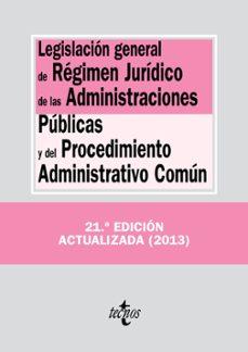 legislacion general de regimen juridico de las administraciones p ublicas y del procedimiento administrativo comun (21ª ed.)-9788430958849