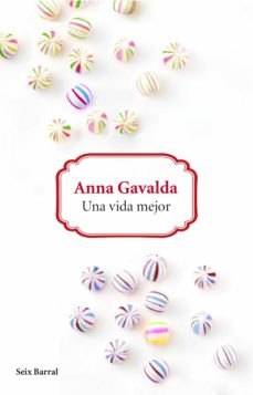 una vida mejor (ebook)-anna gavalda-9788432229749