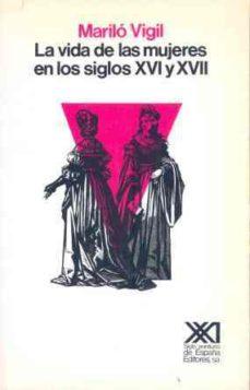 Premioinnovacionsanitaria.es La Vida De Las Mujeres En Los Siglos Xvi Y Xvii (2ª Ed.) Image