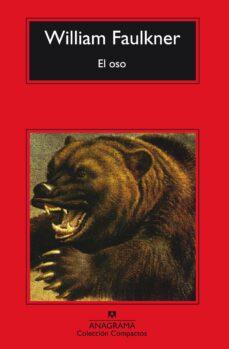 el oso (3ª ed.)-william faulkner-9788433920249