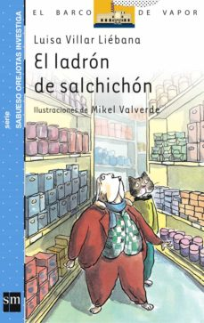 el ladron de salchichon-luisa villar liebana-luis villar liebana-9788434893849