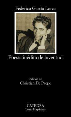 Descargar libros electrónicos de epub gratis para Android POESIA INEDITA DE JUVENTUD de FEDERICO GARCIA LORCA in Spanish 9788437612249
