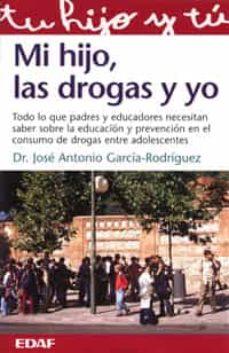 Descargar libros de búsqueda de libros de google MI HIJO, LAS DROGAS Y YO NTRE ADOLESCENTES de JOSE ANTONIO GARCIA-RODRIGUEZ 9788441407749 en español ePub FB2 iBook