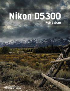nikon d5300 (photoclub)-rob sylvan-9788441536449
