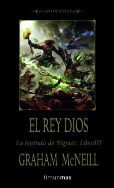 Inmaswan.es El Rey Dios (Tiempo De Leyendas. La Leyenda De Sigmar, Nº 3) Image