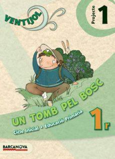 Asdmolveno.it Ventijol. Projecte 1 Ci. Un Tomb Pel Bosc Educación Primaria - Primer Ciclo - 1º Image