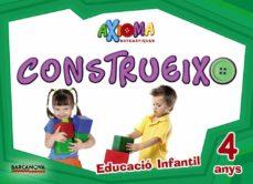 Bressoamisuradi.it Axioma Matemàtiques 4años Educacion Infantil Construeixo 3-5 Años Cataluña/ Islas Baleares Catalan Ed. 2018 Image
