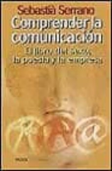 Iguanabus.es Comprender La Comunicacion: El Libro Del Sexo, La Poesia Y La Emp Resa Image