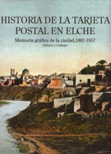 Bressoamisuradi.it Historia De La Tarjeta Postal En Elche: Memoria Grafica De La Ciu Dad 1897-1957 Image