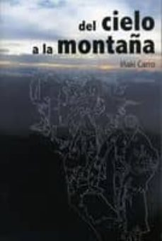del cielo a la montaña-iñaki carro-9788461392049