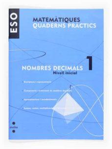 Inmaswan.es Matemàtiques. Quad. Pràctics. Nombres Decimals 1. Nivell Inicial 1º Eso Catala Image