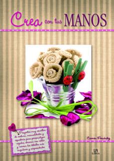 Descargar libros de audio CREA CON TUS MANOS 9788466227049  (Literatura española)