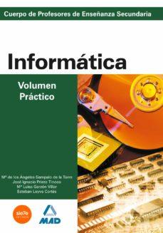 informatica: volumen practico: profesores de educacion secundaria-9788466504249
