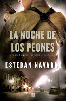 Ebooks gratis descargar txt LA NOCHE DE LOS PEONES de ESTEBAN NAVARRO en español 9788466653749 DJVU RTF