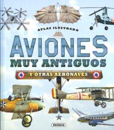 Descargar ATLAS ILUSTRADO AVIONES MUY ANTIGUOS Y OTRAS AERONAVES gratis pdf - leer online