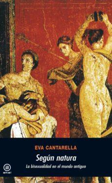segun natura: la bisexualidad en el mundo antiguo-eva cantarella-9788476009949