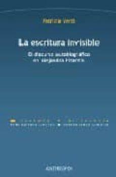 Descargar LA ESCRITURA INVISIBLE: EL DISCURSO AUTOBIOGRAFICO EN ALEJANDRA P IZARNIK gratis pdf - leer online