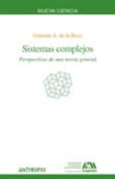 sistemas complejos: perspectivas de una teoria general-german de la reza-9788476589649