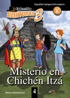 misterio en chichen itza (español lengua extranjera nivel a) cole ccion aventuras para 3-alonso santamarina-9788477117049