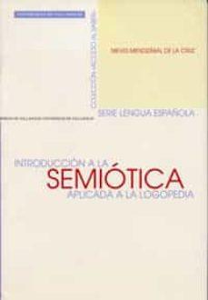 introduccion a la semiotica aplicada a la logopedia-nieves mendizabal de la cruz-9788477629849