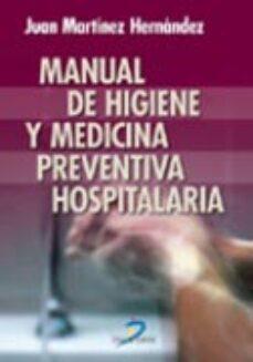 Libros descargados gratis MANUAL DE HIGIENE Y MEDICINA PREVENTIVA HOSPITALARIA