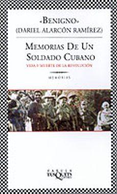 memorias de un soldado cubano: vida y muerte de la revolucion-daniel alarcon-9788483108949