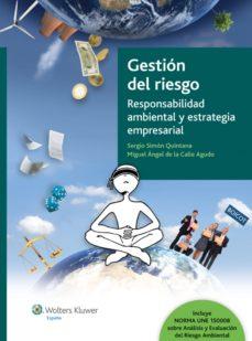 gestión del riesgo. responsabilidad ambiental y estrategia empresarial (ebook)-sergio simon quintana-miguel angel de la calle agudo-9788487670749