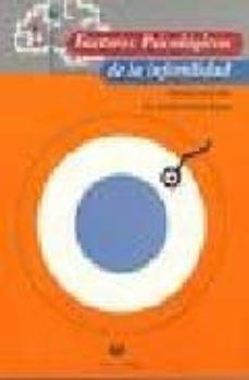 Leer libros en línea gratis descargar libro completo FACTORES PSICOLOGICOS DE LA INFERTILIDAD 9788488667649
