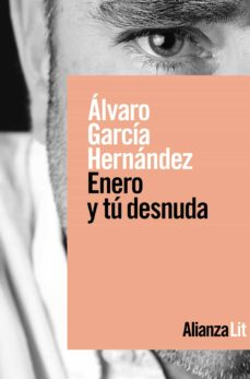 Audios de libros descargables gratis ENERO Y TÚ DESNUDA de ALVARO GARCIA HERNANDEZ 9788491816249