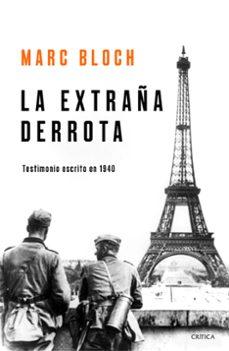 la extraña derrota: testimonio escrito en 1940-marc bloch-9788491990949