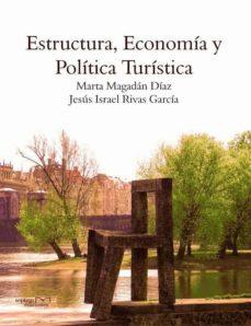 estructura, economia y politica turistica-marta magadan diaz-jesus rivas garcia-9788492536849