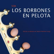 Descargas gratuitas de libros electrónicos para ipod LOS BORBONES EN PELOTA de SEM (HERMANOS BECQUER)