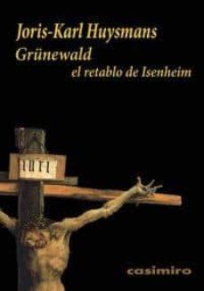 grunewald: el retablo de isenheim-joris karl huysmans-9788493837549