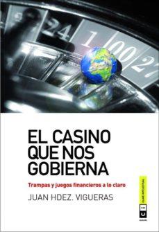el casino que nos gobierna-juan hdez. vigueras-9788493947149