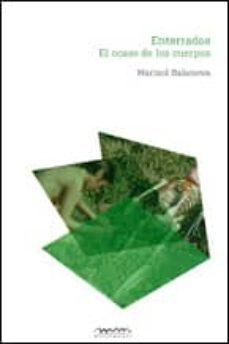 enterrados: el ocaso de los cuerpos-marisol salanova burguera-9788494054549