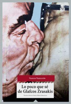 Descargar epub google books LO POCO QUE SE DE GLAFCOS ZRASAKIS (Literatura española) 9788494115349