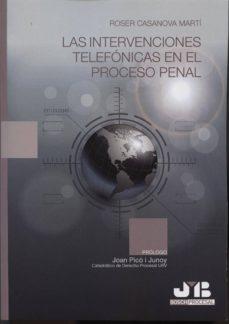 intervenciones telefónicas en el proceso penal-roser casanova marti-9788494270949