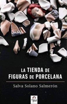 Descargar libros sobre kindle fire LA TIENDA DE FIGURAS DE PORCELANA 9788494949449 PDB PDF en español